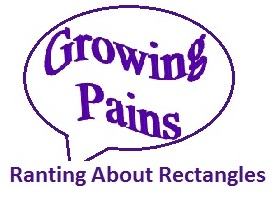 Ranting About Rectangles - Growing Pains